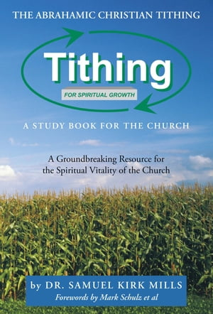 The Abrahamic Christian Tithing: A Study Book for the Church Tithing for Spiritual Growth