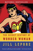 The Secret History of Wonder Woman Cover Image
