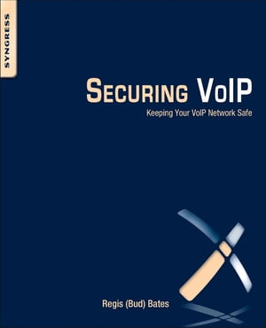 Securing VoIP Keeping Your VoIP Network Safe