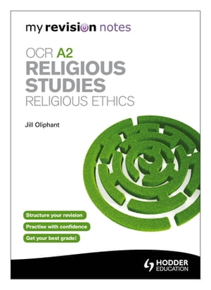 My Revision Notes: OCR A2 Religious Studies: Religious Ethics
