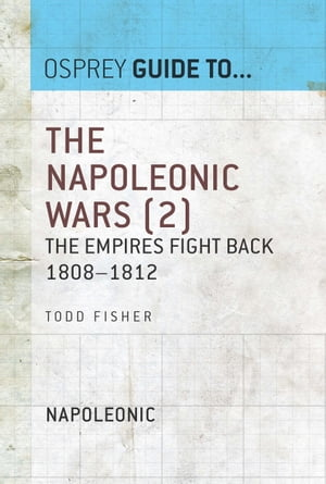 The Napoleonic Wars (2) The empires fight back 1808?1812