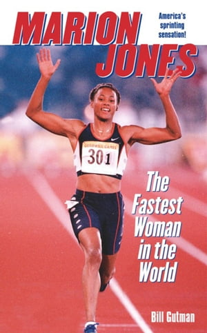 Marion Jones The Fastest Woman in the World