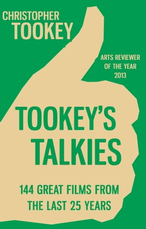 Tookey's Talkies 144 Great Films From the Last 25 Years
