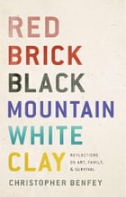 Red Brick, Black Mountain, White Clay Cover Image