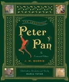 The Annotated Peter Pan (The Centennial Edition) (The Annotated Books) Cover Image