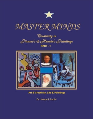 Master Minds: Creativity in Picasso's & Husain's Paintings. (Part 1) 1,  2,  3,  4,  5,  #1