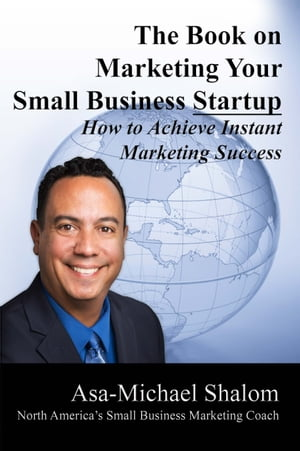 The Book on Marketing Your Small Business Startup