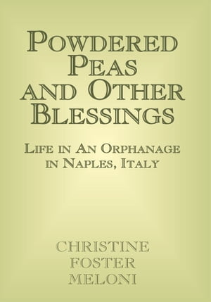 Powdered Peas and Other Blessings