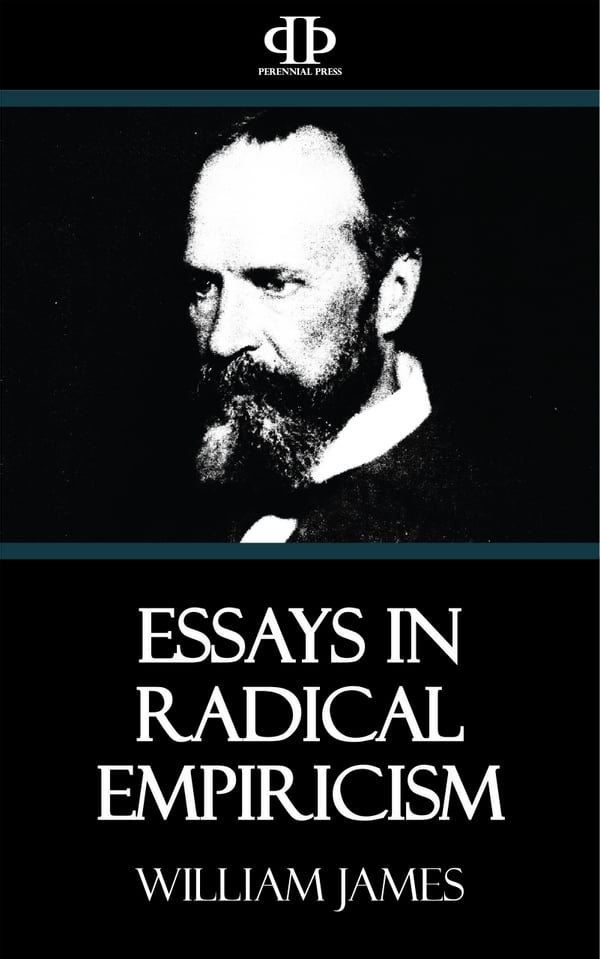essays in radical empiricism james