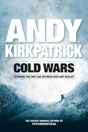 Cold Wars Climbing the fine line between risk and reality