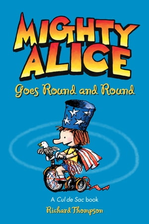 Mighty Alice Goes Round and Round A Cul de Sac Book