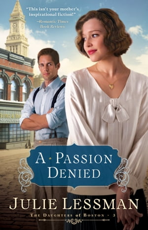 Passion Denied, A (The Daughters of Boston Book #3)