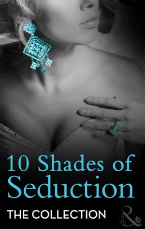 10 Shades of Seduction: Submit to Desire / Second Time Around / Tempting the New Guy / Caught in the Act / What She Needs / Vegas Heat / A Very Person