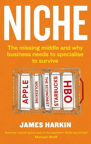 Niche The missing middle and why business needs to specialise to survive