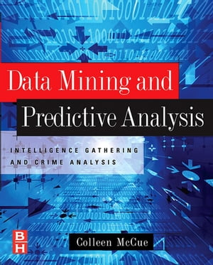 Data Mining and Predictive Analysis Intelligence Gathering and Crime Analysis