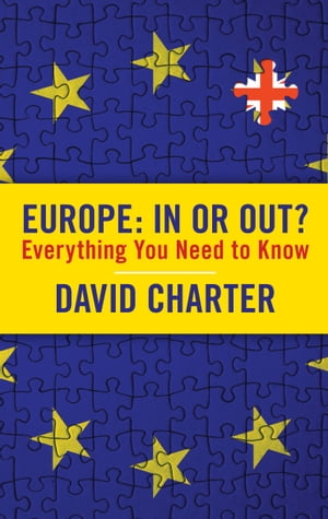 Europe: In or Out? Everything You Need to Know