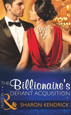 The Billionaire's Defiant Acquisition (Mills & Boon Modern) (Wedlocked!,  Book 75)