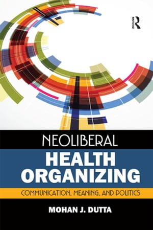Neoliberal Health Organizing