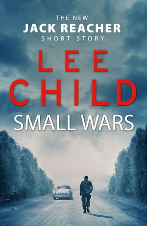 Small Wars (The new Jack Reacher short story)