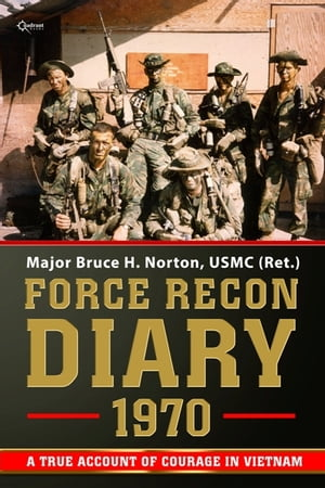 Force Recon Diary,  1970 A True Account of Courage in Vietnam