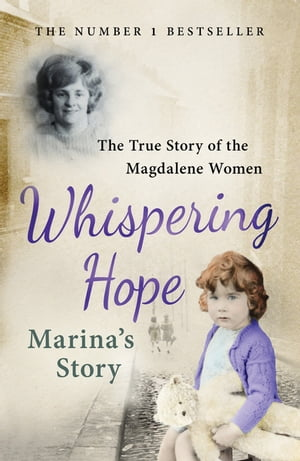 Whispering Hope - Marina's Story The True Story of the Magdalene Women