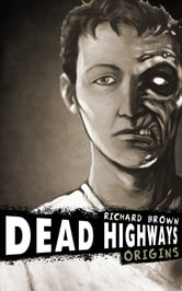 Dead Highways: Origins (Book 1)