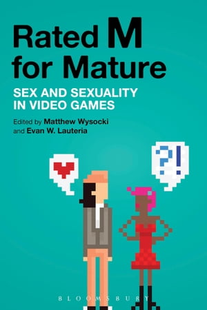 Rated M for Mature Sex and Sexuality in Video Games