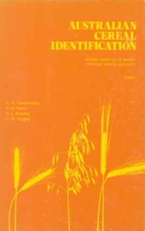 Australian Cereal Identification Recent Varieties of Wheat,  Triticale,  Barley and Oats