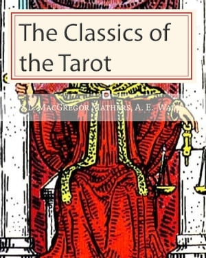The Classics of the Tarot THE PICTORIAL KEY TO THE TAROT,  and The Tarot