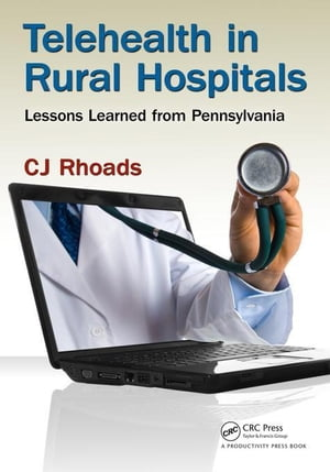 Telehealth in Rural Hospitals: Lessons Learned from Pennsylvania