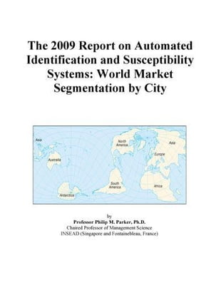 The 2009 Report on Automated Identification and Susceptibility Systems: World Market Segmentation by City