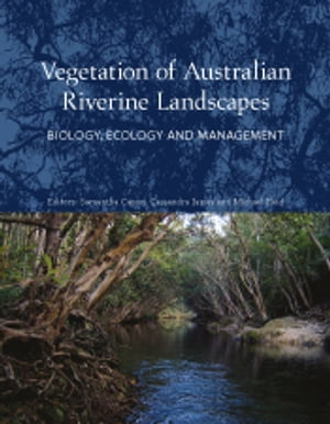 Vegetation of Australian Riverine Landscapes Biology,  Ecology and Management