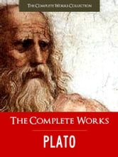Plato - THE COMPLETE WORKS OF PLATO (Special Edition) FULL COLOR ILLUSTRATED VERSION: All the Works of Plato in a Single Volume!)