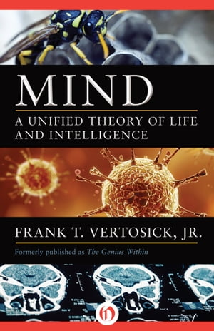 Mind A Unified Theory of Life and Intelligence