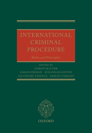 International Criminal Procedure Principles and Rules