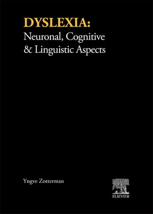 Dyslexia: Neuronal, Cognitive & Linguistic Aspects Proceedings of an International Symposium Held at the Wenner-Gren Center, Stockholm, June 3-4, 1980