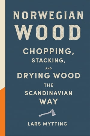 Norwegian Wood Chopping,  Stacking and Drying Wood the Scandinavian Way