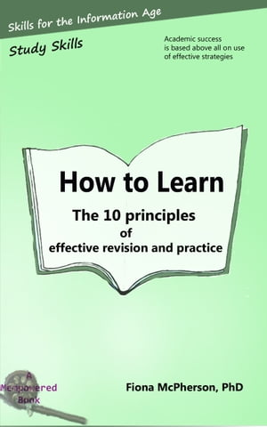 How to learn The 10 principles of effective revision and practice
