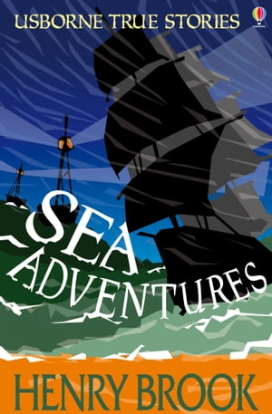 Sea Adventures: Usborne True Stories