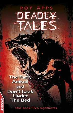 EDGE - Deadly Tales: The Party Animal and Don't Look Under The Bed EDGE - Deadly Tales
