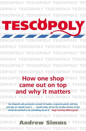 Tescopoly How One Shop Came Out on Top and Why it Matters