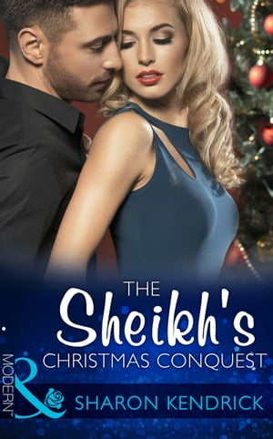 The Sheikh's Christmas Conquest (Mills & Boon Modern) (The Bond of Billionaires,  Book 2)
