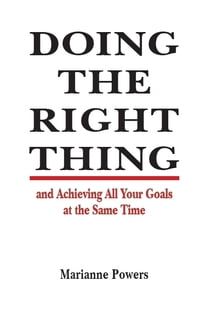 Doing the Right Thing and Achieving All Your Goals at the Same Time