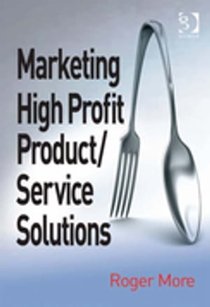 Marketing High Profit Product/Service Solutions