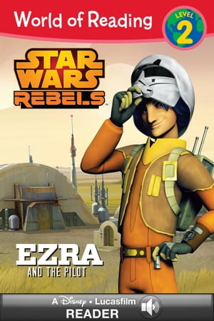 World of Reading Star Wars Rebels: Ezra and the Pilot