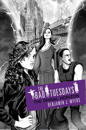 Bad Tuesdays: Bad Tuesdays 6: The Spiral Horizon Bad Tuesdays: Book Six