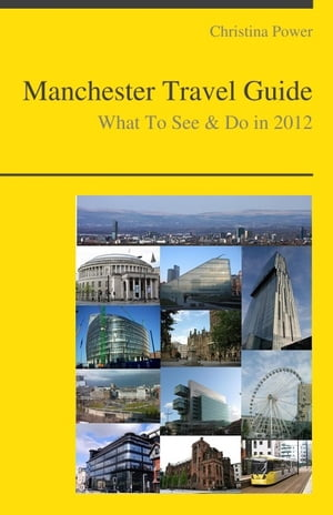 Manchester,  England Travel Guide - What To See & Do