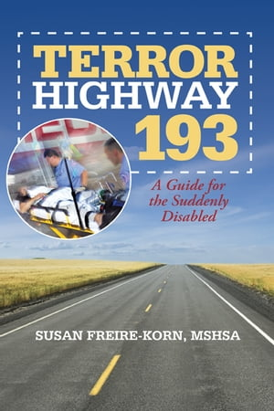 Terror Highway 193 A Guide for the Suddenly Disabled
