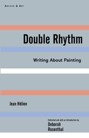 Double Rhythm Writings About Painting