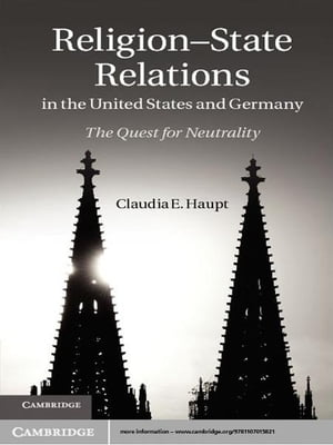 Religion-State Relations in the United States and Germany The Quest for Neutrality